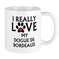 I Really Love My Dogue de Bordeaux Mugs