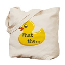 What the..... Duck Tote Bag