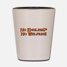 No english? No welfare! Shot Glass