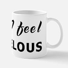 Today I feel marvelous Mug