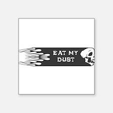 Eat My Dust bumper sticker Sticker
