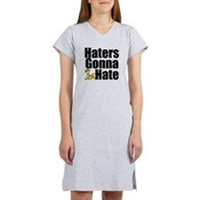 Haters Gonna Hate Women's Nightshirt