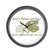 Don't Drink and Dial Wall Clock