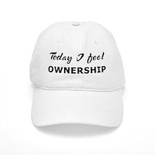 Today I feel ownership Baseball Cap