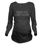 Read the Fine Print Long Sleeve Maternity T-Shirt