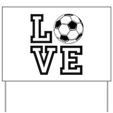 Love Soccer Yard Sign