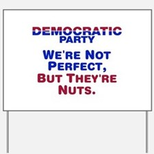 Democrats: We're Not Perfect, But They're Nuts Yar