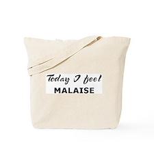 Today I feel malaise Tote Bag
