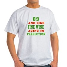 Funny 89 And Like Fine Wine Birthday T-Shirt