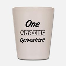 One Amazing Optometrist Shot Glass