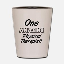 One Amazing Physical Therapist Shot Glass