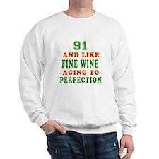 Funny 91 And Like Fine Wine Birthday Sweatshirt