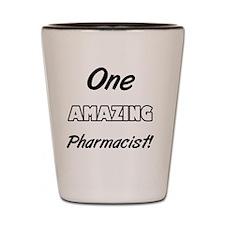 One Amazing Pharmacist Shot Glass