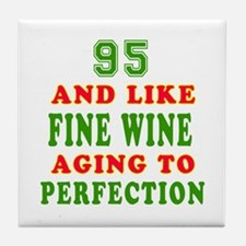 Funny 95 And Like Fine Wine Birthday Tile Coaster