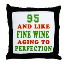 Funny 95 And Like Fine Wine Birthday Throw Pillow