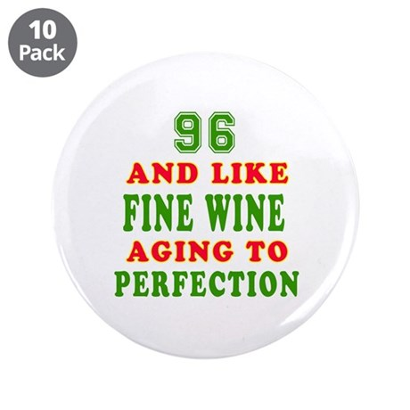 """Funny 96 And Like Fine Wine Birthday 3.5"""" Button ("""