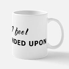 Today I feel over- depended u Mug
