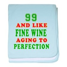Funny 99 And Like Fine Wine Birthday baby blanket