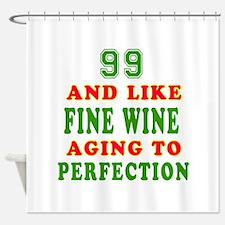 Funny 99 And Like Fine Wine Birthday Shower Curtai