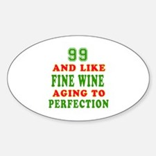 Funny 99 And Like Fine Wine Birthday Decal