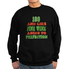 Funny 100 And Like Fine Wine Birthday Sweatshirt