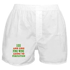Funny 100 And Like Fine Wine Birthday Boxer Shorts