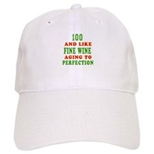 Funny 100 And Like Fine Wine Birthday Baseball Cap