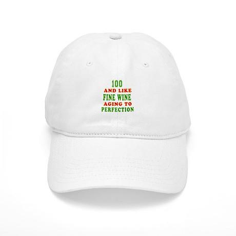 Funny 100 And Like Fine Wine Birthday Cap