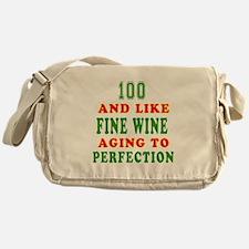 Funny 100 And Like Fine Wine Birthday Messenger Ba