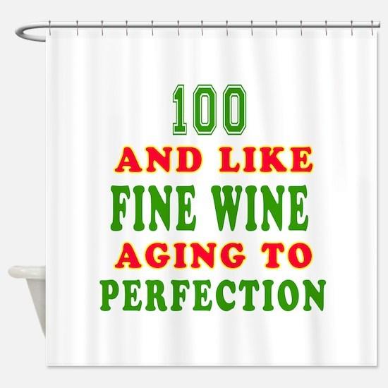 Funny 100 And Like Fine Wine Birthday Shower Curta
