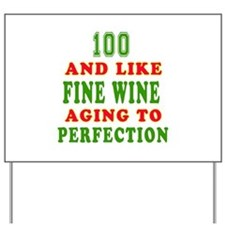 Funny 100 And Like Fine Wine Birthday Yard Sign