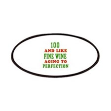 Funny 100 And Like Fine Wine Birthday Patches