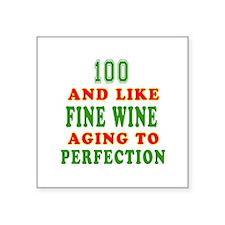 Funny 100 And Like Fine Wine Birthday Square Stick