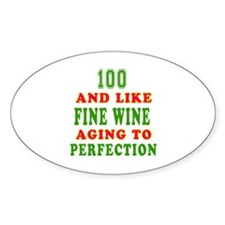 Funny 100 And Like Fine Wine Birthday Decal