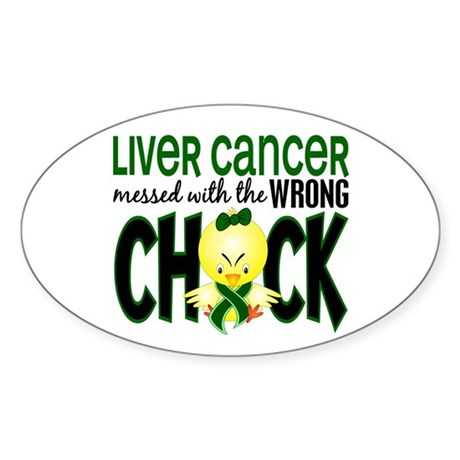 Liver Cancer Messed w/Wrong Chick Sticker (Oval)