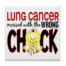 Lung Cancer Messed w/Wrong Chick Tile Coaster
