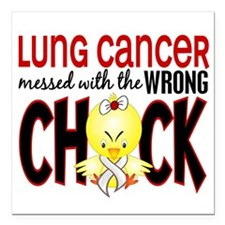 Lung Cancer Messed w/Wrong Chick Square Car Magnet