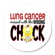 Lung Cancer Messed w/Wrong Chick Round Car Magnet