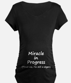 Miracle in progress Maternity T-Shirt
