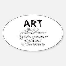 ART GET POOR QUICK SCHEME Decal