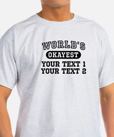 Personalize World's Okayest T-Shirt