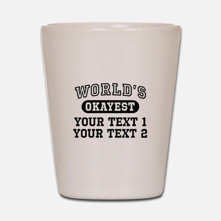 Personalize World's Okayest Shot Glass