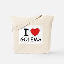 I love golems Tote Bag