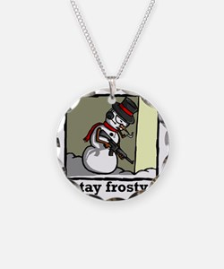 stay frosty final Necklace
