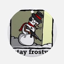 stay frosty final Round Ornament