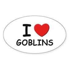 I love goblins Oval Decal