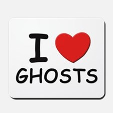 I love ghosts Mousepad