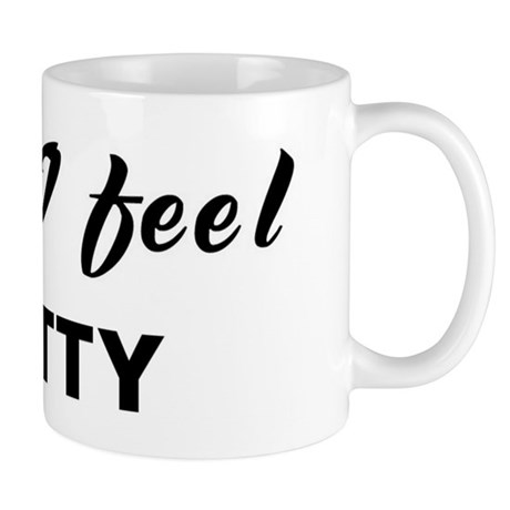 Today I feel pretty Mug