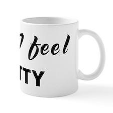 Today I feel pretty Small Mug