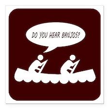 """Do you hear banjos t-shi Square Car Magnet 3"""" x 3"""""""